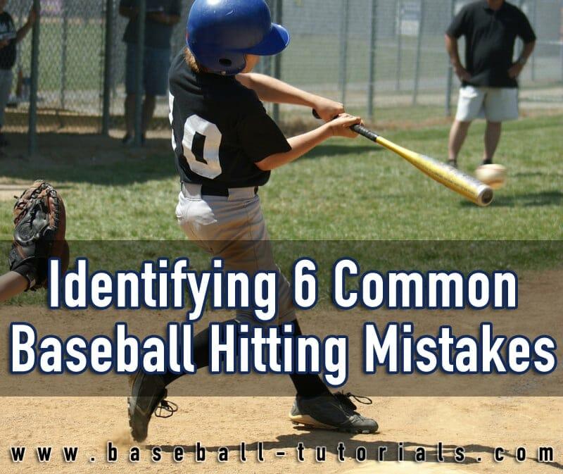 common baseball hitting mistakes