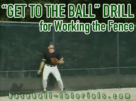 outfielders drill get to the fence