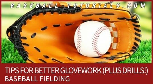 baseball fielding tips for gloewrok