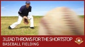 3 lead throws baseball fielding