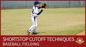 shortstop cutoff techniques