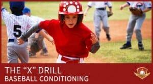 X DRILL BASEBALL CONDITIONING