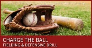 charge the ball fielding drill
